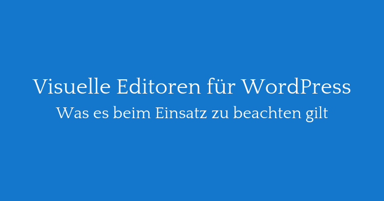 Visuelle Editoren für WordPress